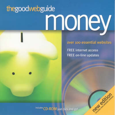 The Good Web Guide to Money: The Simple Way to Explore the Internet