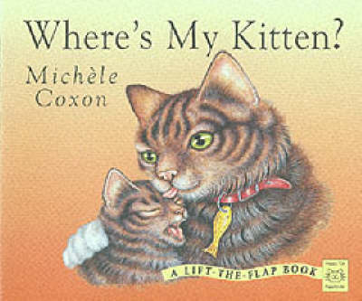 Where's My Kitten?: A Lift-the-flap Book (Paperback)