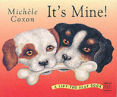 It's Mine!: A Lift-the-flap Book (Paperback)