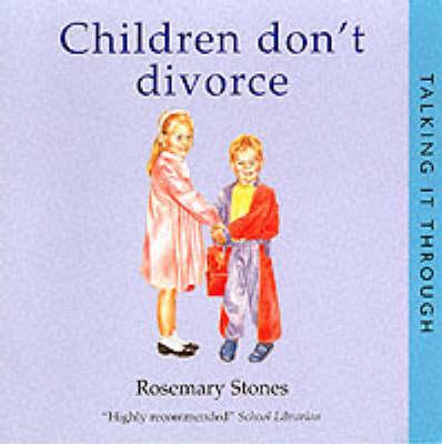 Children Don't Divorce - Talking it Through S. (Paperback)