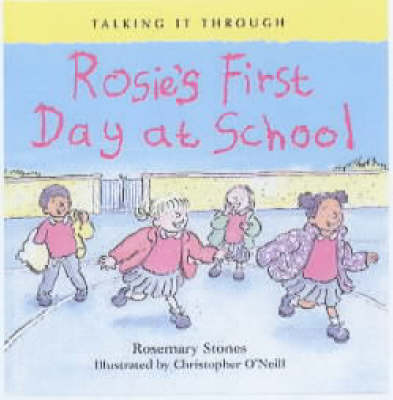 Rosie's First Day at School - Talking it Through S. (Paperback)