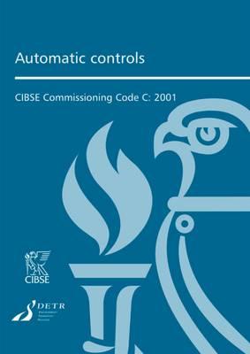 Commissioning Code C: Automatic Controls - CIBSE Commissioning Code C (Hardback)