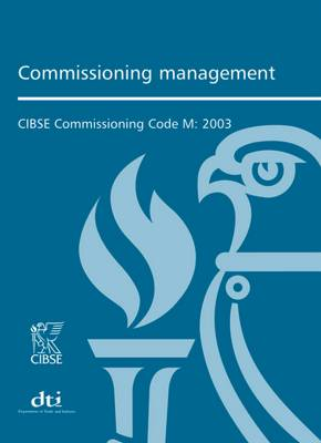 Commissioning Code M: Commissioning Management - CIBSE Commissioning Code M (Paperback)