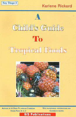 A Child's Guide to Tropical Foods (Paperback)