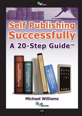 Self Publishing Successfully: A 20-Step Guide (Paperback)