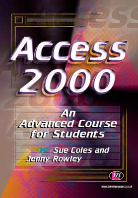 Access 2000: An Advanced Course for Students - Software Course Books (Paperback)