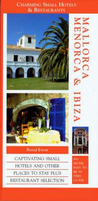 Mallorca, Menorca and Ibiza - Charming small hotels & restaurants (Paperback)