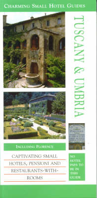 Tuscany and Umbria - Charming Small Hotel Guides (Paperback)