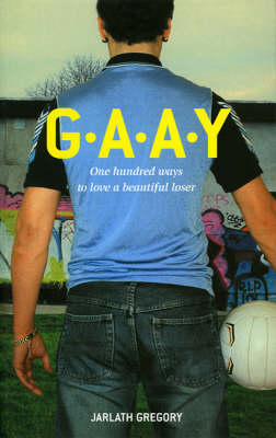G. A. A. Y: One Hundred Ways to Love a Beautiful Loser (Paperback)