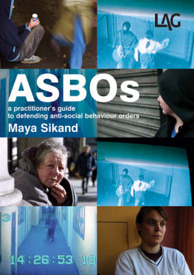 ASBOs: A Practitioner's Guide to Defending Anti-social Behaviour Orders (Paperback)