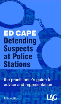 Defending Suspects at Police Stations: The Practitioner's Guide to Advice and Representation (Paperback)