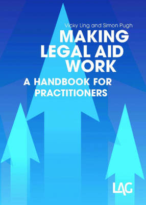 Making Legal Aid Work: A Handbook for Practitioners (Paperback)