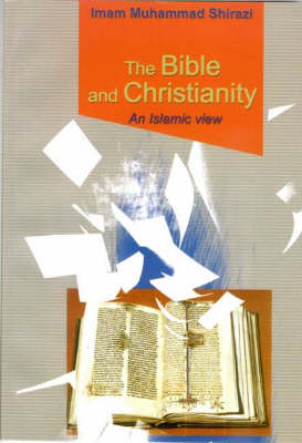 The Bible and Christianity: An Islamic View (Paperback)