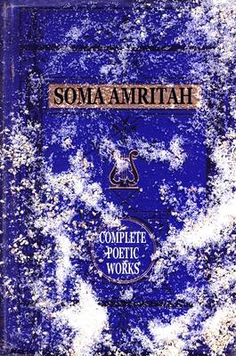 Soma Amritah: The Complete Poetic Works - Living Time Poetry No. 9 (Paperback)