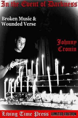 In the Event of Darkness: Broken Music and Wounded Verse - Living Time Poetry No. 13 (Paperback)