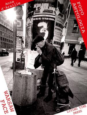 Warsaw Face: Portrait of a City - Living Time Photo-reportage No. 2 (Paperback)