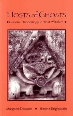 Hosts of Ghosts: Curious Happenings in West Wiltshire (Paperback)