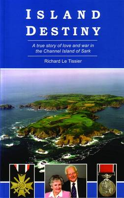Island Destiny: A True Story of Love and War in the Channel Island of Sark (Paperback)
