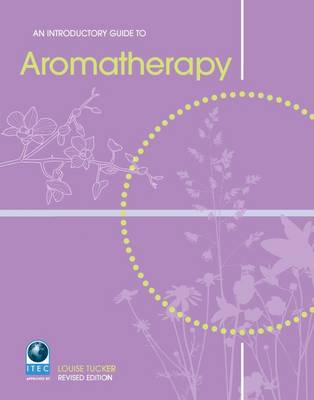 An Introductory Guide to Aromatherapy (Paperback)