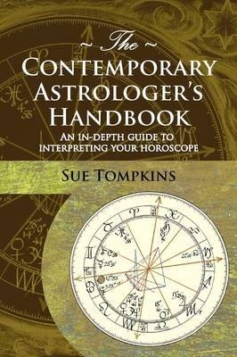 The Contemporary Astrologer's Handbook: An In-Depth Guide to Interpreting Your Horoscope - Astrology Now S. (Paperback)