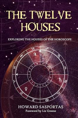 The Twelve Houses: Exploring the Houses of the Horoscope (Paperback)