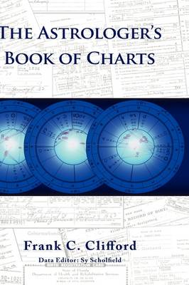 The Astrologer's Book of Charts - Astrological Profiles S. (Hardback)