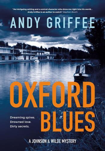 Oxford Blues: Dreaming spires. Dirty secrets. A canal noir novel. - Johnson & Wilde Crime Mystery 3 (Hardback)