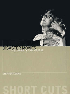 Disaster Movies: The Cinema of Catastrophe - Short Cuts (Paperback)
