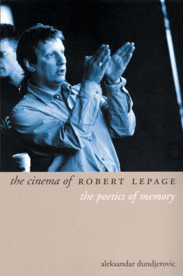 The Cinema of Robert Lepage (Paperback)
