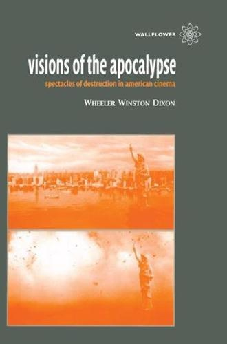 Visions of the Apocalypse - Spectacles of Destruction in American Cinema (Paperback)