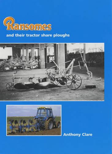 Ransomes and Their Tractor Share Ploughs (Hardback)
