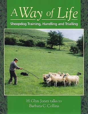 A Way of Life: Sheepdog Training, Handling and Trialling (Paperback)