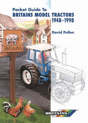 The Pocket Guide to Britain's Model Tractors 1948-1998 (Hardback)