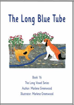 The Long Blue Tube - Long Vowel Series No. 16 (Paperback)