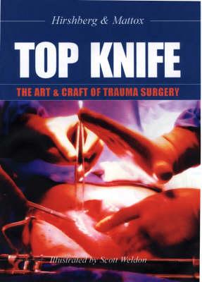 Top Knife: The Art & Craft of Trauma Surgery (Paperback)