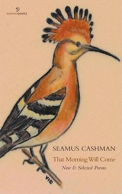 That Morning Will Come: New and Selected Poems (Paperback)