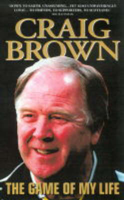 Craig Brown: The Game of My Life (Paperback)