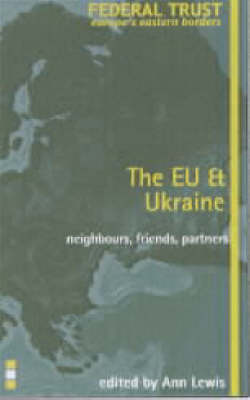 The EU and Ukraine - Europe's Eastern Borders S. No. 2 (Paperback)