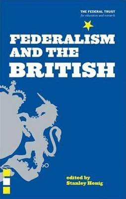 Federalism and the British: Two Centuries of Thought and Action (Paperback)