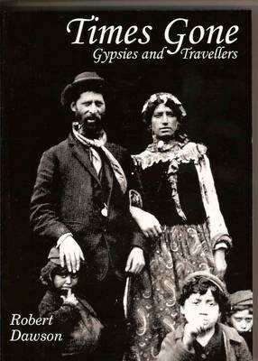 Times Gone: Gypsies and Travellers (Paperback)