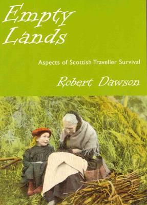 Empty Lands: Aspects of Scottish Traveller Survival (Paperback)