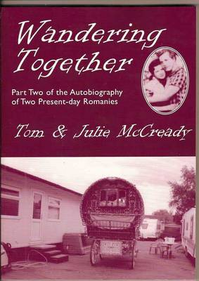 Wandering Together: Pt. 2: Part Two of the Autobiography of Two Present-Day Romanies (Paperback)
