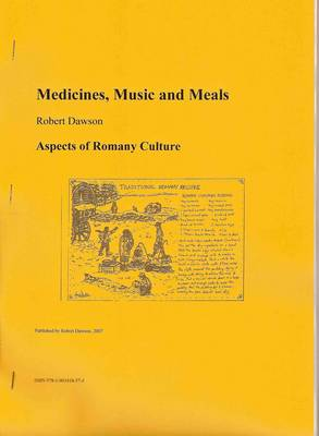 Medicines, Music and Meals: Aspects of Romany Culture (Paperback)