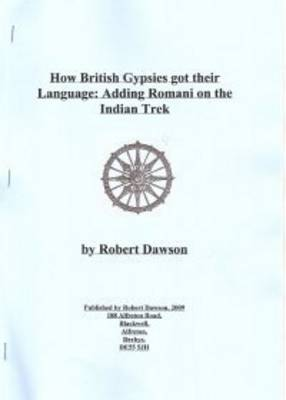 How British Gypsies Got Their Language: Adding Romani on the Indian Trek (Paperback)