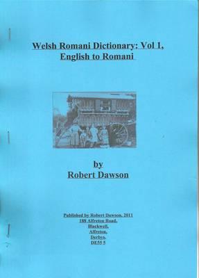 A Welsh Romani Dictionary: Vol. 1: English to Romani (Paperback)