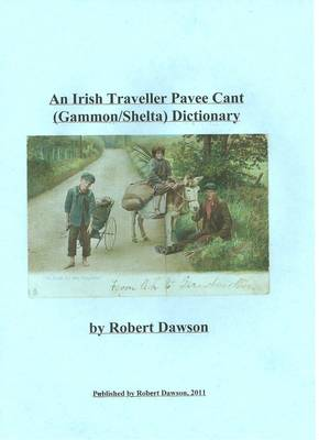 An Irish Traveller Pavee Cant (gammon/shelta) Dictionary (Paperback)