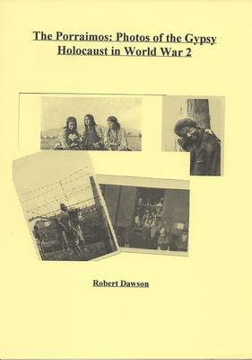 The Porraimos: Photos of the Gypsy Holocaust in World War 2 (Paperback)