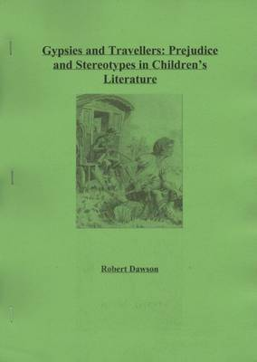 Gypsies and Travellers: Prejudice and Stereotypes in Children's Literature (Paperback)