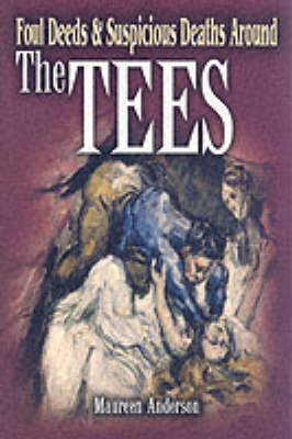 Foul Deeds and Suspicious Deaths Around the Tees (Paperback)