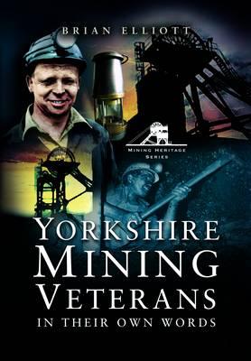 Yorkshire Mining Veterans: Volume 1 (Paperback)